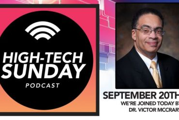High-Tech Sunday Season 1 Episode 10 feat. Dr. Victor R. McCrary