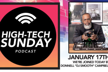 Conversation with Donnell Campbell (Detroit's DJ Smooth) | High-Tech Sunday Podcast